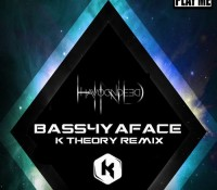 Bass4yaface (K Theory Remix)