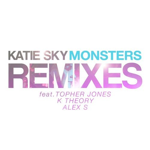 Monsters (K Theory Remix)