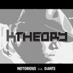 Notorious (Feat. Danté)
