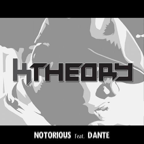Notorious (Feat. Danté)