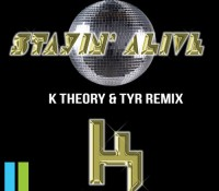 Stayin' Alive (K Theory & TYR Remix)