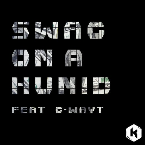 Swag On a Hunid (ft. G-Wayt)