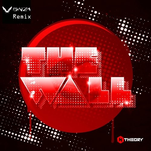 The Wall (BNZA Remix)