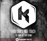 Thou Shall Not Touch (At Dawn We Rage Remix)